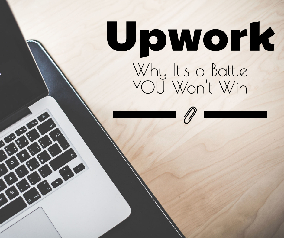2d86d28c572 Upwork Review: Why It's a Battle YOU Won't Win